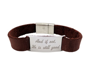 And if not, He is still good bracelet